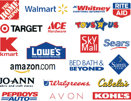 The Home Depot, Walmart, JC Whitney, Rite Aid, Target, Ace Hardware, Toys 'R Us, KMart, Lowe's, Sky Mall, Sears, amazon.com, Bed Bath & Beyond, Sam's Club, JoAnn Fabrics, Walgreens, Cabela's, Pepboys Auto, Avon, and Kohl's